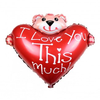 Bear love heart balloons I LOVE YOU THIS MUCH BEAR