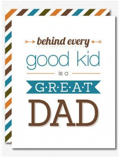 Behind a good Kid is a Great Dad Greeting Card